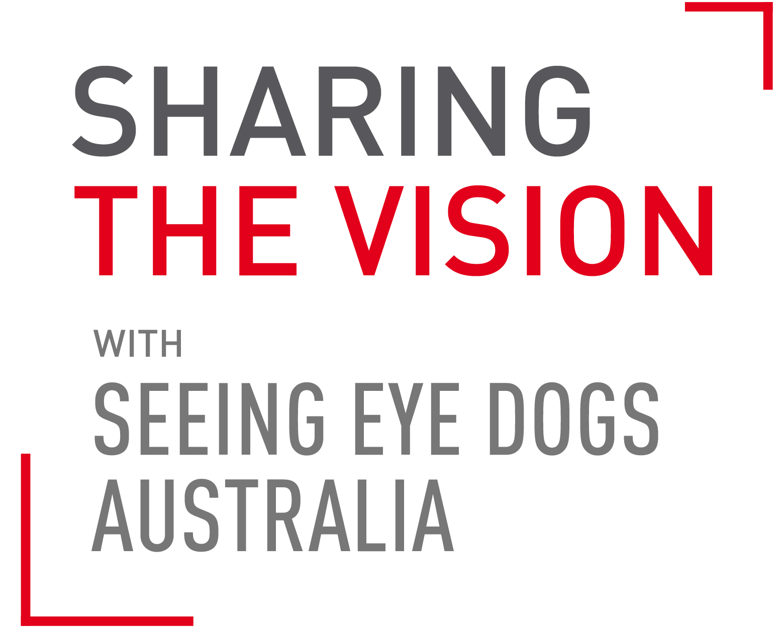 Text reads Sharing the Vision with Seeing Eye Dogs Australia